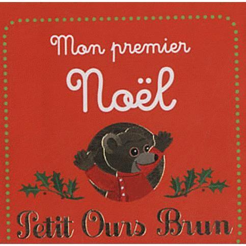 Petit ours brun mon premier noel